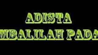 Video KEMBALILAH PADAKU - ADISTA  karaoke download ( tanpa vokal ) cover download MP3, 3GP, MP4, WEBM, AVI, FLV Maret 2018