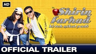 Shirin Farhad Ki Toh Nikal Padi | Official Trailer | Boman Irani, Farah Khan