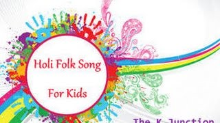 Holi Folk Song - For Kids - The K Junction