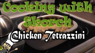 Cooking With Skorch - Chicken Tetrazzini