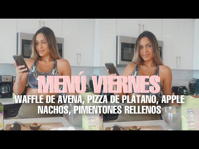 MENU VIERNES / PIZZA DE PLATANO, APPLE NACHOS, WAFFLES DE AVENA, PIMENTONES RELLENOS
