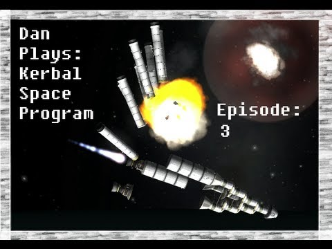 Let's Play Kerbal Space Program with Dan! Episode 3! I ...
