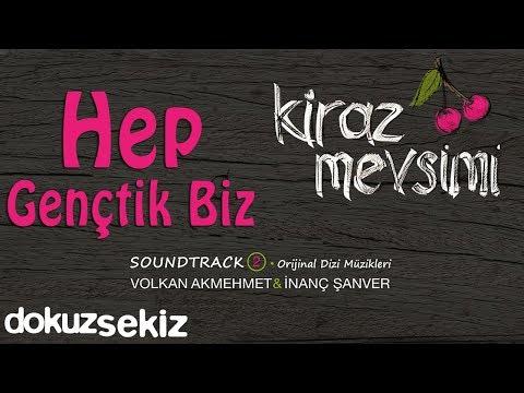 Hep Gençtik Biz - Volkan Akmehmet & İnanç Şanver (Cherry Season)  (Kiraz Mevsimi Soundtrack 2)