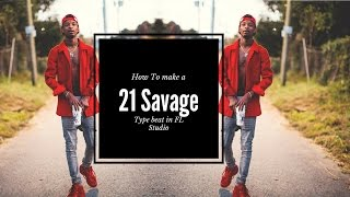 How to make a 21 Savage type beat FL Studio Tutorial