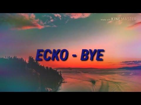 ECKO - BYE ; letra