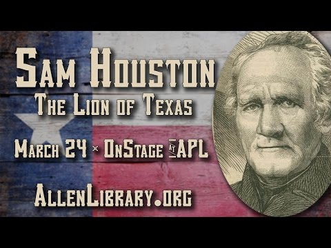 The Lion of Texas — A Conversation with Sam Houston