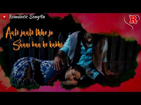 dekhte-dekhte-lyrics-video-song-|-atif-aslam-|-new-feeling-love-status-video-|-romantic-song4u