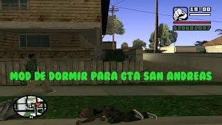 Tutorial - Mod De Dormir Para Gta San Andreas