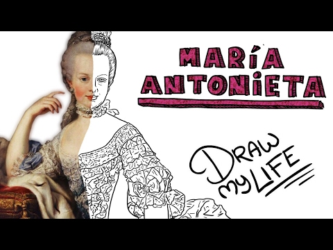 MARÍA ANTONIETA   Draw My Life