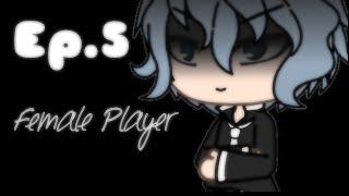 Female Player~Ep.5~Original{Gacha Life}