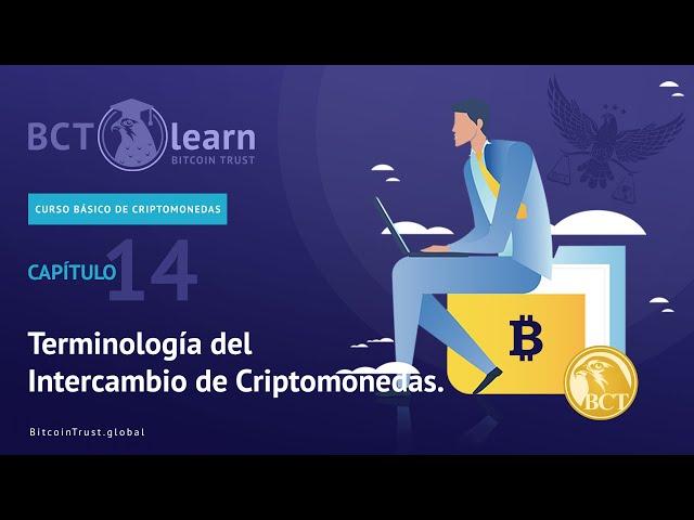 Bitcoin Trust - Cap. 14 - Terminología del Intercambio de Criptomonedas