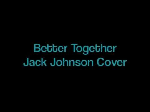 Jack Johnson - Better Together (Toby Smith Cover)