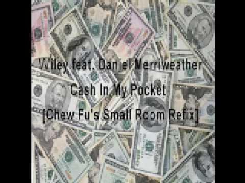 Wiley feat. Daniel Merriweather - Cash In My Pocket [Chew Fu's Small Room Refix]