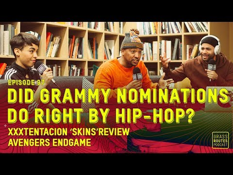 Did Grammy Nominations Do Right By Hip-Hop, XXXtentacion 'Skins' Review | Grass Routes Podcast #97