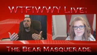 WTFIWWY Live - The Bear Masquerade - 8/17/15