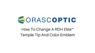How To Change An RDH Elite Temple Tip and Color Emblem
