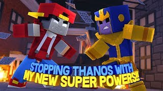 Minecraft Adventure - STOPPING THANOS WITH MY NEW SUPER POWERS!!