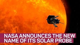 """NASA's newly named Parker Solar Probe to """"touch the sun"""""""