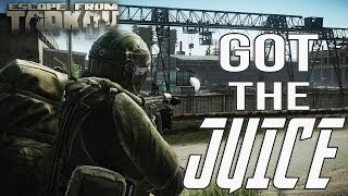 Got The Juice - Escape From Tarkov