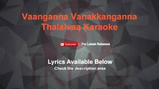 Vaanganna Vanakkanganna Karaoke Thalaivaa Karaoke