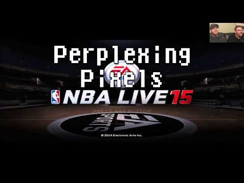 Perplexing Pixels: NBA Live 15 (PS4) (review/commentary) Ep98