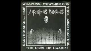 ATROCIOUS MADNESS - The Uses Of Haarp [FULL EP]