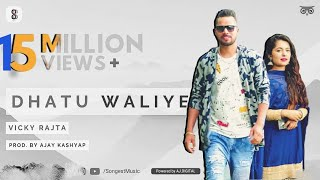 Dhatu Waliye (Official Video) - Vicky Rajta