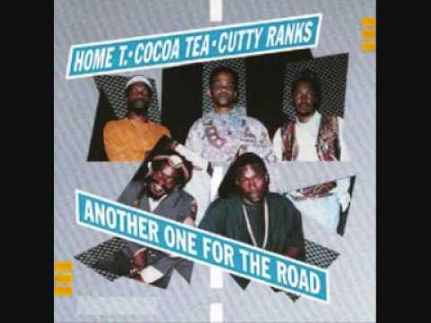 Home T & Cocoa Tea & Cutty Ranks - the going is rough ext.