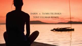 Darin - Ta mig tillbaka (Tony Ullman remix)