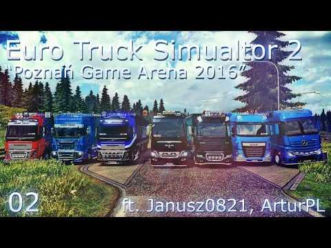 "[B&Q - ETS2 | 02] Euro Truck Simulator 2 | ""Poznań Game Arena 2016"" | ft. Janusz0821, ArturPL & Co"