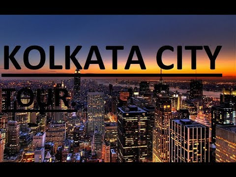 KOLKATA CITY TOUR---  Full View 2018 With In 16min.
