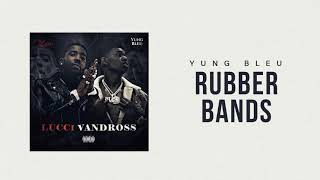 "Yung Bleu x YFN Lucci ""Rubberbands"" (Official Audio)"