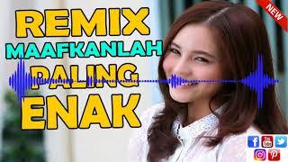 DJ MAAFKANLAH TERBARU 2018
