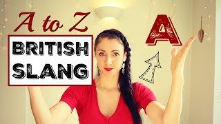 #1 SLANG: LEARN ENGLISH | British Slang A - Z