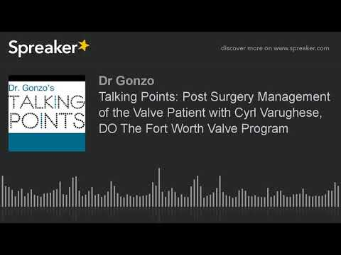 Talking Points: Post Surgery Management of the Valve Patient with Cyrl Varughese, DO The Fort Worth