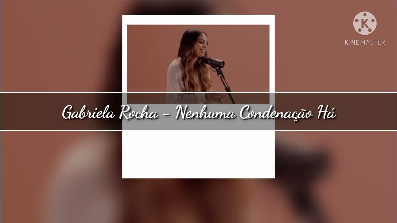 Gabriela Rocha - Nenhuma Condenação Há   LETRA status