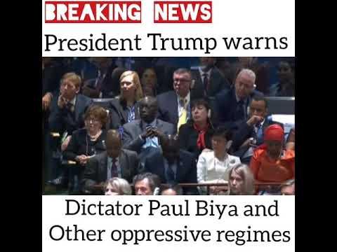 Donald Trump warns Oppressive regimes like Biya Paul of La République du Cameroun during the UNGA.