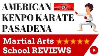 American Kenpo karate Reviews Pasadena CA - Martial Arts Schoo…