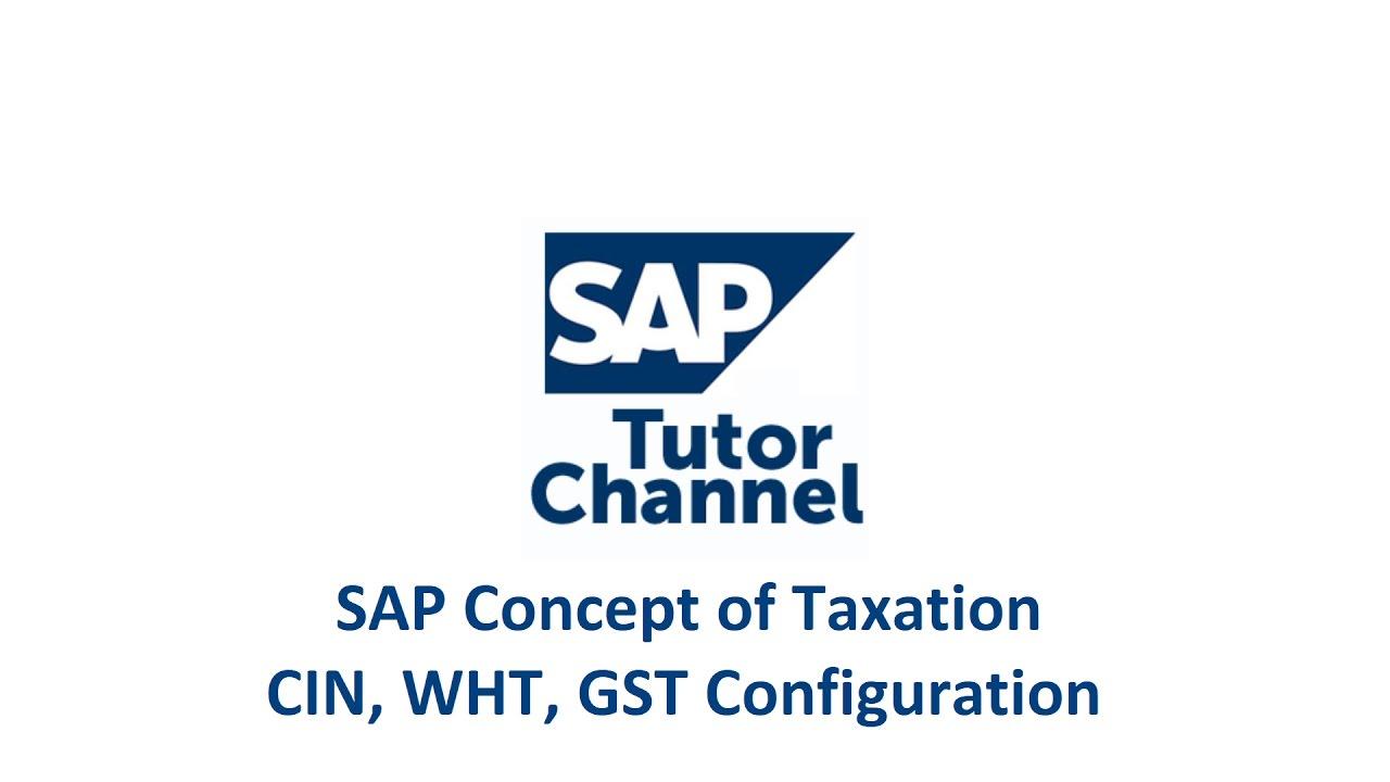 SAP Concept of Taxation - CIN, WHT, GST Configuration