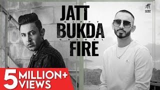 Jatt Bukda Fire (Official Video) | Gippy Grewal | Sultaan | Bhinda Aujla | New Punjabi Songs 2021 |