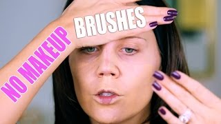 NO BRUSHES MAKEUP CHALLENGE