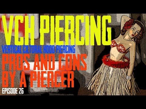 VCH Vertical Clitoral Hood Piercing Pros & Cons by a Piercer EP 26