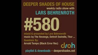 Download Deeper Shades Of House 580 w/ exclusive guest mix by ARNOLD TEMPO - SOUTH AFRICA DEEP HOUSE DUB MP3 song and Music Video