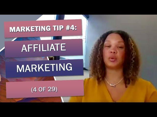 Marketing Tip #4: Affiliate Marketing