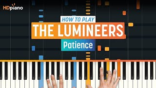 """How To Play """"Patience"""" by The Lumineers   HDpiano (Part 1) Piano Tutorial"""