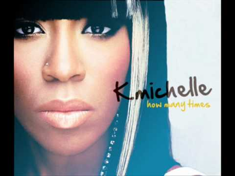 K. Michelle - How Many Times