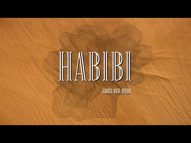 Giolì & Assia - Habibi (Lyric Video)