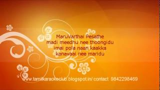 Maruvaarthai pesathe - Ennai Nokki Paayum Thotta - Tamil Karaoke Free