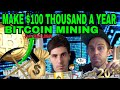 MAKE $100 GRAND A YEAR BTC MINING - BITCOIN MINING