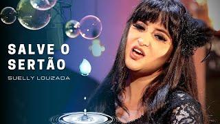 """Salve o Sertão   Suelly Louzada (CD """"Intrínseca"""" - Clipe Oficial)"""